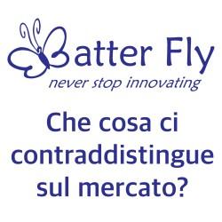 Che cosa contraddistingue Batter Fly sul mercato?